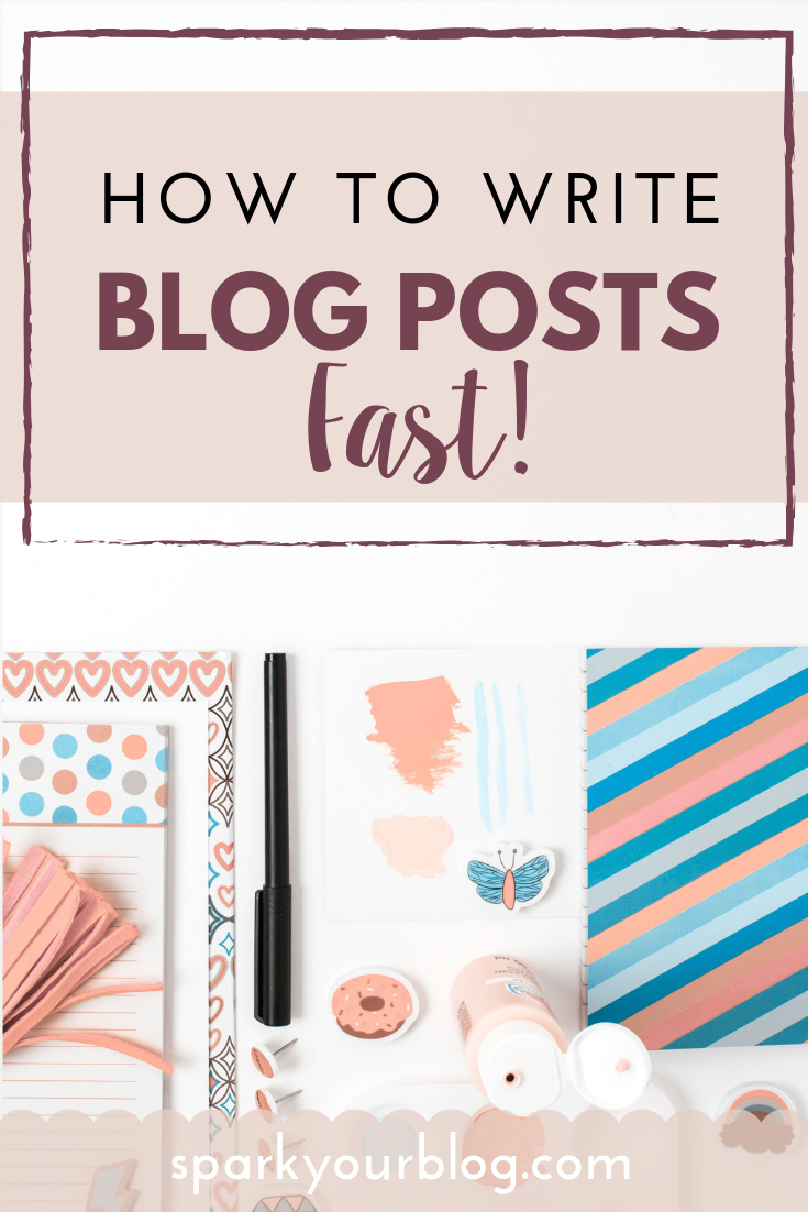 How to Write a Blog Post Fast - Spark Your Blog